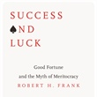 Luck Versus Skill: The Role of Chance in Economic Success