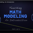 """Teaching Math Modeling"" Video Series"