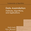 Data Assimilation: Methods, Algorithms, and Applications