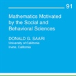 Mathematics Motivated by the Social and Behavioral Sciences